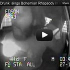 Drunk sings Bohemian Rhapsody in back of cop car